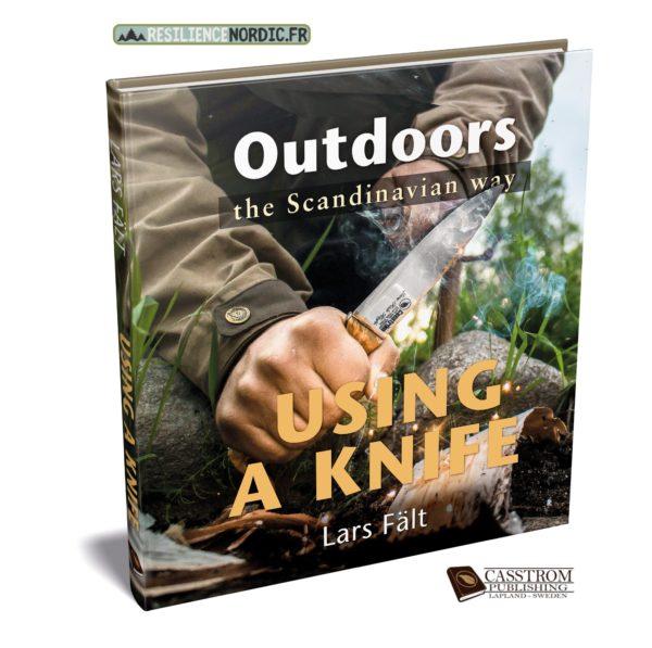 Outdoors the Scandinavian Way - Using a Knife - Lars Fält