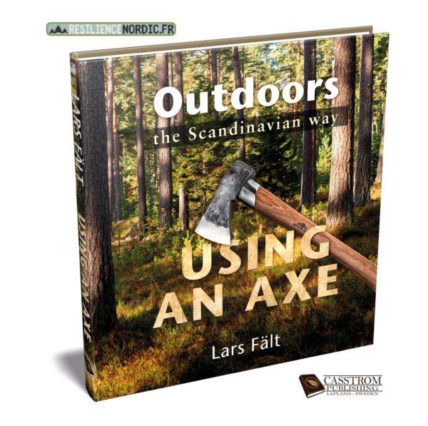 Outdoors the Scandinavian Way - Using an Axe - Lars Fält