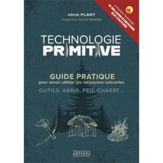 TECHNOLOGIE PRIMITIVE - John Plant - Traduction David Manise